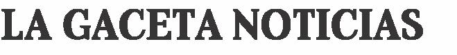 La Gaceta Noticias